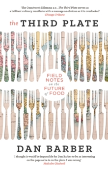 Image for The third plate  : field notes on the future of food