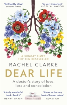 Image for Dear Life : A Doctor's Story of Love, Loss and Consolation