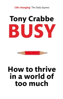 Image for Busy  : how to thrive in a world of too much