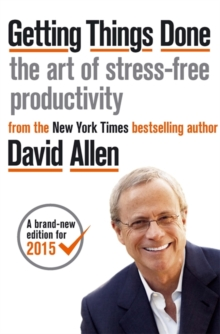 Getting things done  : the art of stress-free productivity - Allen, David