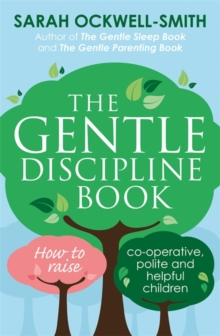 Image for The gentle discipline book  : how to raise co-operative, polite and helpful children