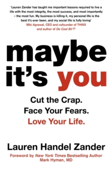Image for Maybe it's you  : cut the crap, face your fears, love your life