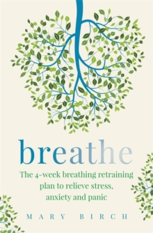 Image for Breathe  : the 4-week breathing retraining plan to relieve stress, anxiety and panic