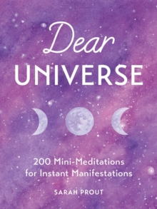 Image for Dear universe  : 200 mini-meditations for instant manifestations