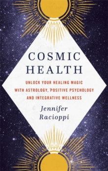 Image for Cosmic health  : unlock your healing magic with astrology, positive psychology and integrative wellness