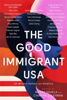 Image for The good immigrant USA  : 26 writers reflect on America