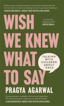 Image for Wish we knew what to say  : talking with children about race