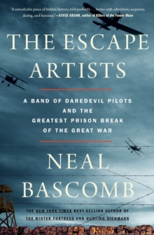 Image for The Escape Artists : A Band of Daredevil Pilots and the Greatest Prison Break of the Great War