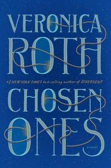 Image for Chosen Ones : The new novel from NEW YORK TIMES best-selling author Veronica Roth