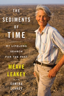 Image for The Sediments of Time : My Lifelong Search for the Past