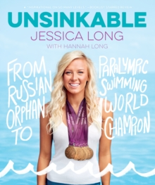 Image for Unsinkable: From Russian Orphan to Paralympic Swimming World Champion
