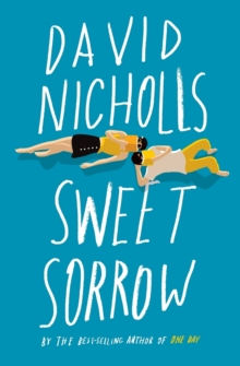 Image for Sweet Sorrow : The long-awaited new novel from the best-selling author of ONE DAY