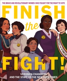 Image for Finish the fight!  : the brave and revolutionary women who fought for the right to vote