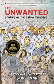 Image for The unwanted  : stories of the Syrian refugees