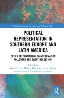 Image for Political Representation in Southern Europe and Latin America : Before and After the Great Recession and the Commodity Crisis