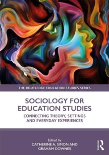 Image for Sociology for Education Studies : Connecting Theory, Settings and Everyday Experiences
