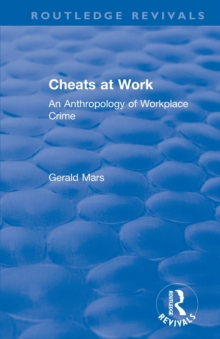 Image for Cheats at work  : an anthropology of workplace crime