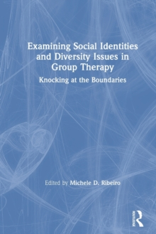 Image for Examining social identities and diversity issues in group therapy  : knocking at the boundaries