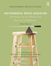 Image for Instrumental music education  : teaching with the musical and practical in harmony