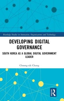 Image for Developing digital governance  : South Korea as a global digital government leader