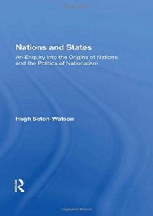 Image for Nations and states  : an enquiry into the origins of nations and the politics of nationalism