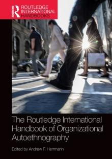 Image for The Routledge international handbook of organizational autoethnography