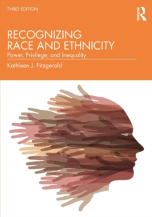 Image for Recognizing race and ethnicity  : power, privilege, and inequality