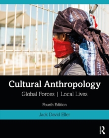 Image for Cultural anthropology  : global forces, local lives