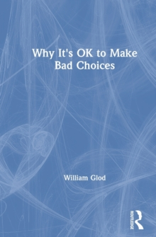 Image for Why It's OK to Make Bad Choices