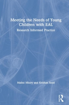 Image for Meeting the needs of young children with EAL  : research informed practice