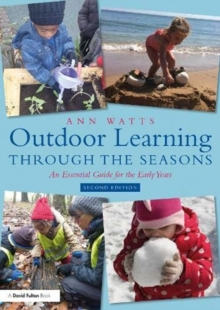 Image for Outdoor learning through the seasons  : an essential guide for the early years