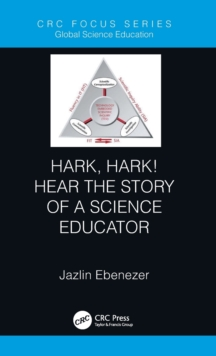 Image for Hark, hark! hear the story of a science educator