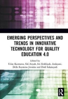 Image for Emerging perspectives and trends in innovative technology for quality education 4.0  : proceedings of the 1st International Conference on Innovation in Education and Pedagogy (ICIEP 2019), October 5,