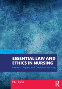 Image for Essential law and ethics in nursing  : patients, rights and decision-making