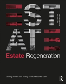 Image for Estate regeneration  : learning from the past, housing communities of the future