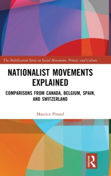 Image for Nationalist movements explained  : comparisons from Canada, Belgium, Spain and Switzerland