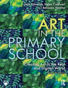 Image for Art in the primary school  : creating art in the real and digital world
