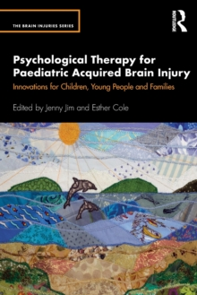 Image for Psychological therapy for paediatric acquired brain injury  : innovations for children, young people and families