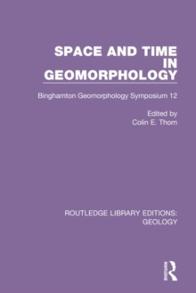 Image for Space and time in geomorphology  : Binghamton Geomorphology Symposium 12