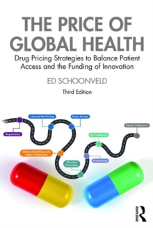 Image for The price of global health  : drug pricing strategies to balance patient access and the funding of innovation