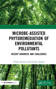 Image for Microbe-Assisted Phytoremediation of Environmental Pollutants : Recent Advances and Challenges