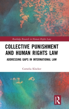 Image for Collective punishment and human rights law  : addressing gaps in international law