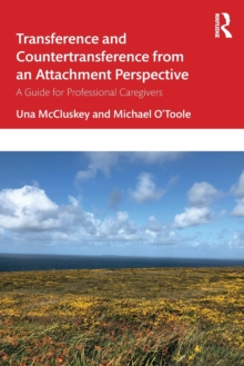 Image for Transference and countertransference from an attachment perspective  : a guide for professional caregivers