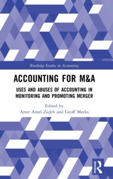 Image for Accounting for M&A  : uses and abuses of accounting in monitoring and promoting merger
