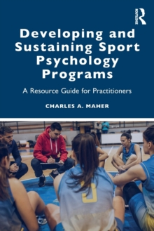 Image for Developing and sustaining sport psychology programs  : a resource guide for practitioners