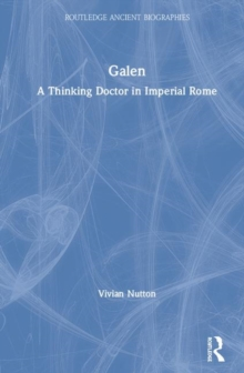 Image for Galen  : a thinking doctor in Imperial Rome