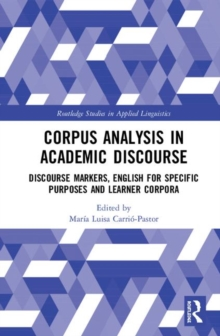 Image for Corpus analysis in academic discourse  : discourse markers, English for specific purposes and learner corpora