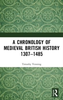 Image for A chronology of medieval british history 1307-1485Part two