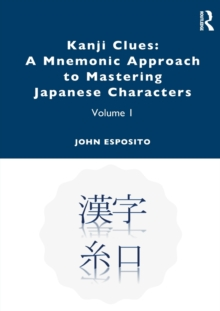 Image for Kanji clues  : a mnemonic approach to mastering Japanese charactersVolume 1