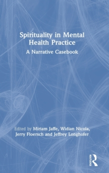 Image for Spirituality in mental health practice  : a narrative casebook